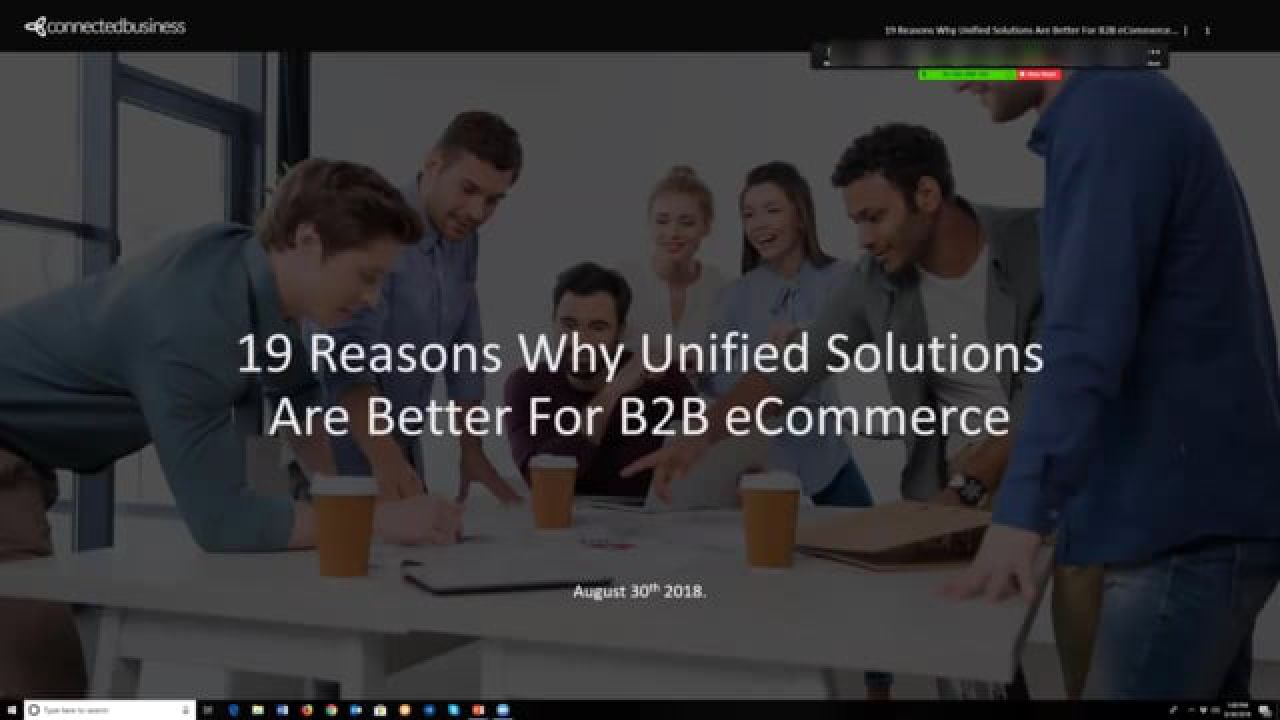 19 Reasons Why Unified Solutions Are Better For B2B eCommerce...